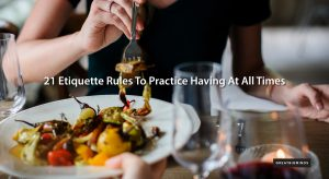 21-Etiquette-Rules-To-Practice-Having-At-All-Times