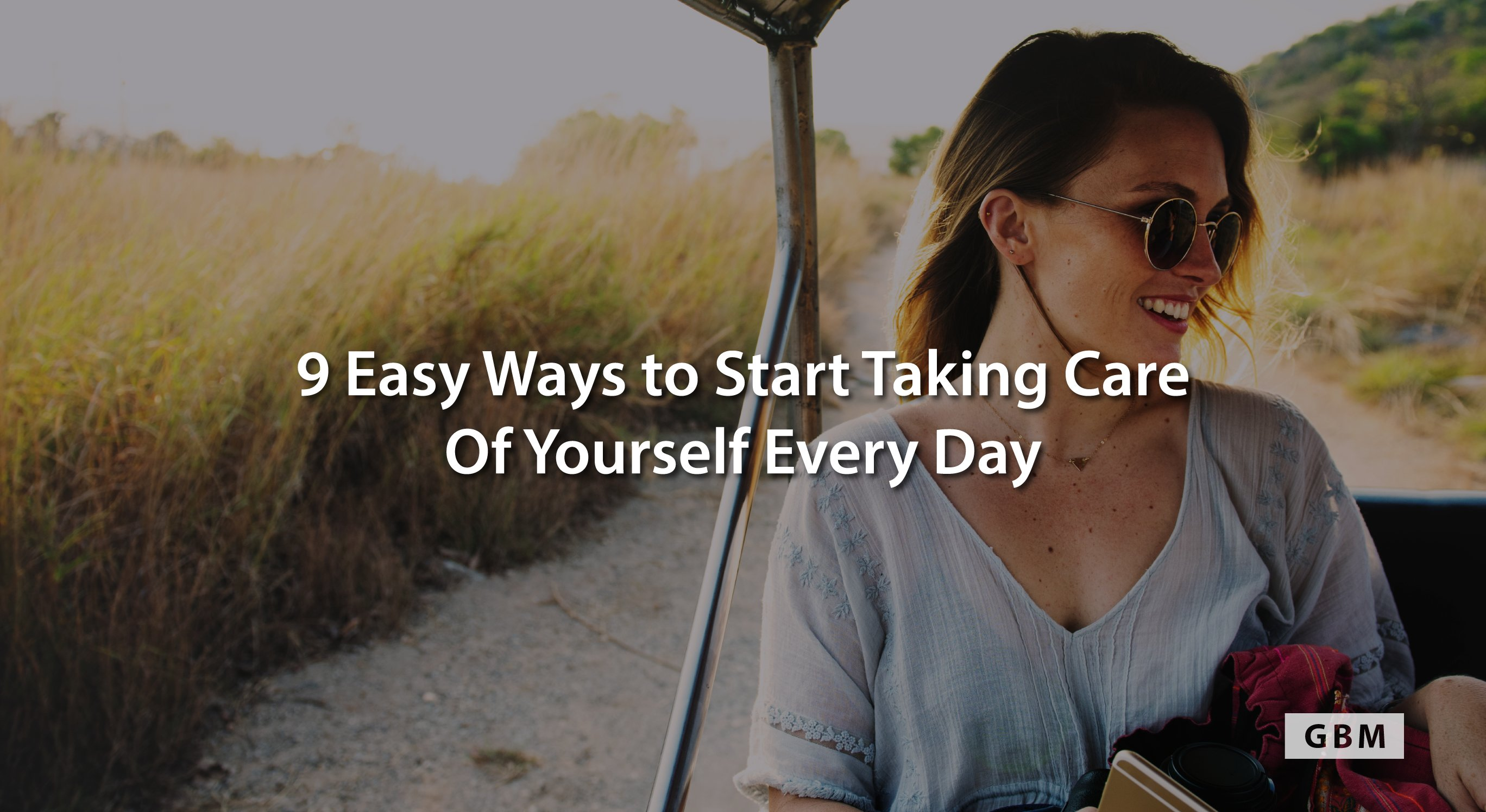 9 easy ways start taking care every day