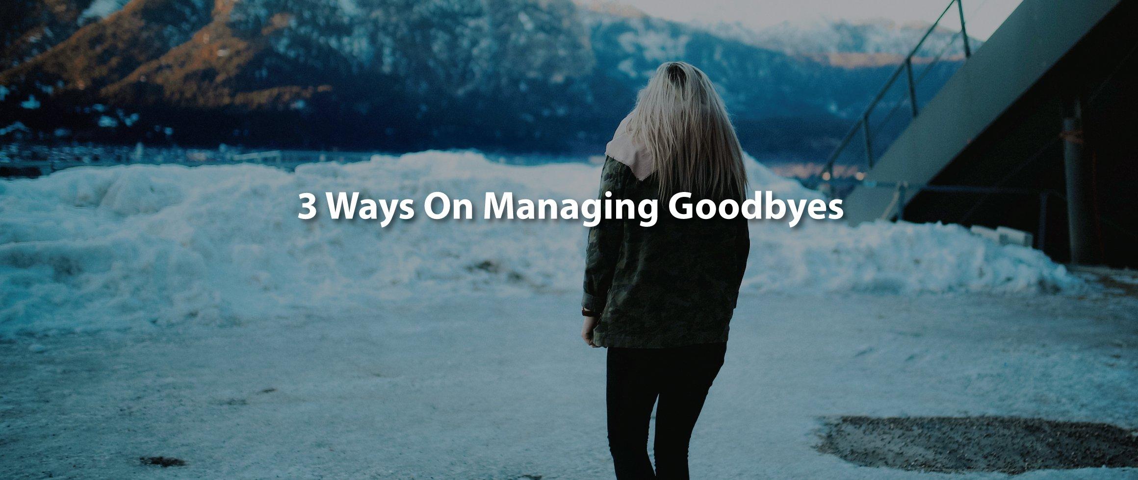 Ways On Managing Goodbyes