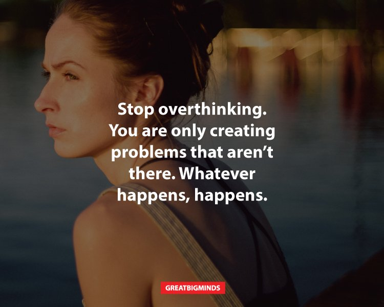 Here are 8 ways you can stop overthinking.