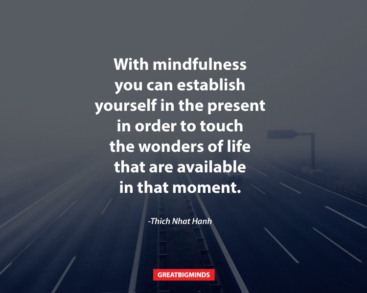 Live-In-The-Present-Time-With-This-25-Mindfulness-Quotes-2
