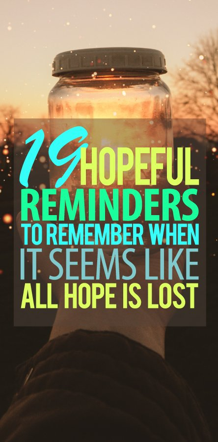 19-hopeful-reminders-to-remember-all-hope-is-lost